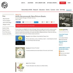 NYPL Recommends: New Picture Books