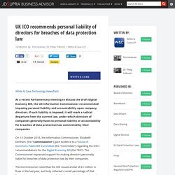 UK ICO recommends personal liability of directors for breaches of data protection law