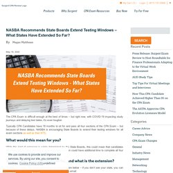 NASBA Recommends State Boards Extend Testing Windows - What States Have Extended So Far?