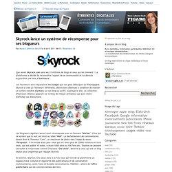 Skyrock lance un système de récompense pour ses blogueurs