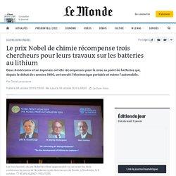 Le prix Nobel de chimie récompense trois chercheurs pour leurs travaux sur les batteries au lithium