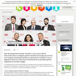Carrefour récompensé au prix LSA de l'Innovation. – RSE Carrefour