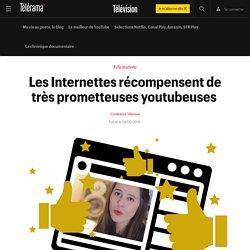Les Internettes récompensent de très prometteuses youtubeuses - Télévision