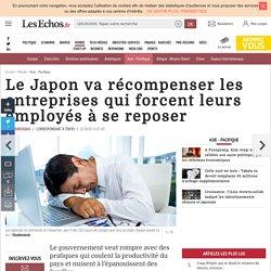 Le Japon va récompenser les entreprises qui forcent leurs employés à se reposer, Asie - Pacifique