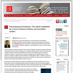 Recomposing Scholarship: The critical ingredients for a more inclusive scholarly communication system.