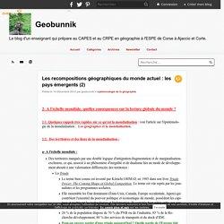 Les recompositions géographiques du monde actuel : les pays émergents (2) - Geobunnik