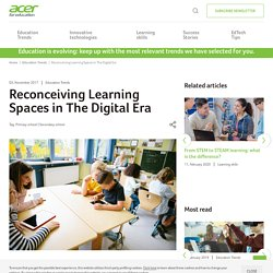 Reconceiving Learning Spaces in The Digital Era