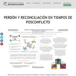 PERDÓN Y RECONCILIACIÓN EN TIEMPOS DE POSCONFLICTO – Fundación para la Reconciliación