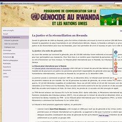 La justice et la réconciliation au Rwanda - Comprendre le génocide - Programme de communication : le génocide au Rwanda et les Nations Unies