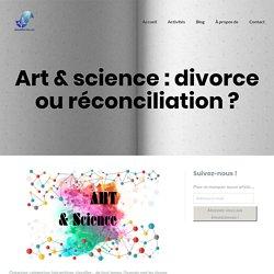 Art & science : divorce ou réconciliation ? - Émotscience