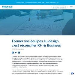 Former vos équipes au design, c'est réconcilier RH & Business - Bluenove