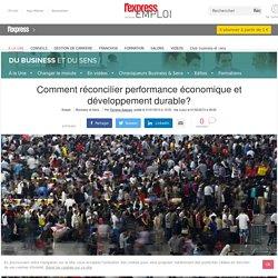 Comment réconcilier performance économique et développement durable?