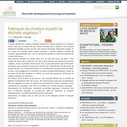 INSPIRE - Charbon à partir de déchets végétaux
