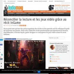 Réconcilier la lecture et les jeux vidéo grâce au récit InGame