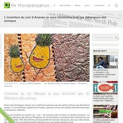 L'invention du cuir d'Ananas va vous réconcilier avec les défenseurs des animaux
