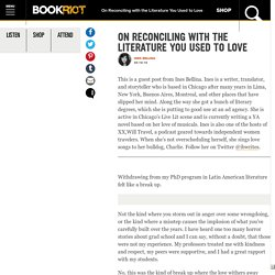 On Reconciling with the Literature You Used to Love