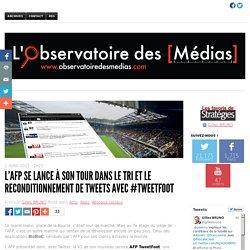 L'AFP se lance à son tour dans le tri et le reconditionnement de tweets avec #TweetFoot - L'Observatoire des médias