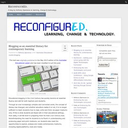 ReconfigurEd. - Blogging as an essential literacy for contemporary learning