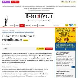 Didier Porte tenté par le reconfinement
