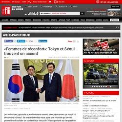 «Femmes de réconfort»: Tokyo et Séoul trouvent un accord - Asie-Pacifique