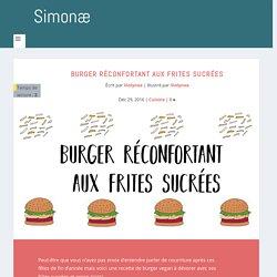 Burger réconfortant aux frites sucrées