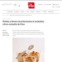 Petites crèmes réconfortantes et acidulées citron-noisette de Clea - Editions La Plage