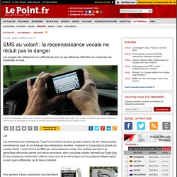 SMS au volant : la reconnaissance vocale ne réduit pas le danger
