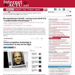 """Reconnaissance faciale : aurons-nous droit à la """"confidentialité biométrique"""""""