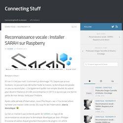 Reconnaissance vocale : Installer SARAH sur Raspberry