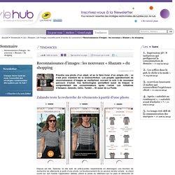 Reconnaissance d'images : les nouveaux « Shazam » du shopping - Tendances du marketing relationnel, consommation : le hub