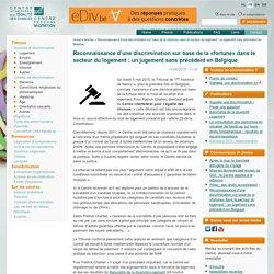 Reconnaissance d'une discrimination sur base de la «fortune» dans le secteur du logement : un jugement sans précédent en Belgique