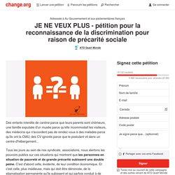 JE NE VEUX PLUS - pétition pour la reconnaissance de la discrimination pour raison de précarité sociale