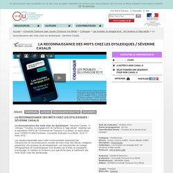 La reconnaissance des mots chez les dyslexiques / Séverine Casalis - Université Toulouse-Jean Jaurès (Toulouse II-le Mirail)