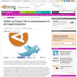 [L'Atelier] Twitter en France ? De la reconnaissance et de l'expérimentation