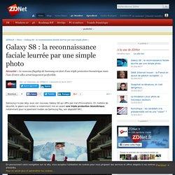Galaxy S8 : la reconnaissance faciale leurrée par une simple photo - ZDNet