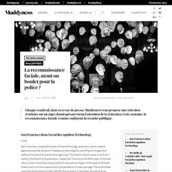 La reconnaissance faciale, atout ou boulet pour la police ? - Maddyness - Le Magazine des Startups Françaises
