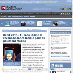 Cebit 2015 : Alibaba utilise la reconnaissance faciale pour du paiement mobile