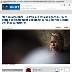 Marion Maréchal – Le Pen suit les consignes du FN et décide de finalement s'abstenir sur la reconnaissance de l'État palestinien