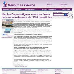 Nicolas Dupont-Aignan votera en faveur de la reconnaissance de l'Etat palestinien