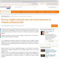 Burnout, légère avancée vers une reconnaissance en maladie professionnelle