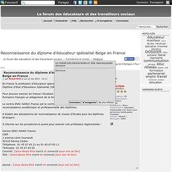 Reconnaissance du dîplome d'éducateur spécialisé Belge en France