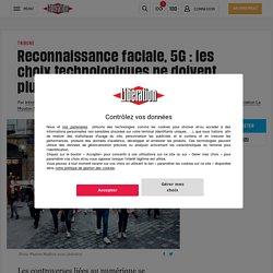 (2) Reconnaissance faciale, 5G: les choix technologiques ne doivent plus échapper aux citoyens