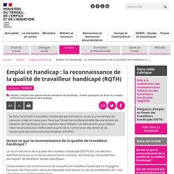 Reconnaissance de la qualité de travailleur handicapé (RQTH)