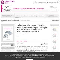 Inclure les exclus comme objets de préoccupation scientifique: l'exemple de la vie affective et sexuelle des personnes sans domicile fixe - Presses universitaires de Paris Nanterre