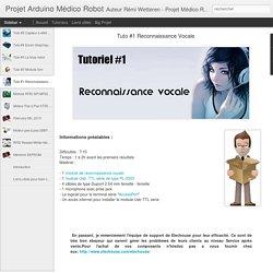 Projet Arduino Médico Robot: Tuto #1 Reconnaissance Vocale