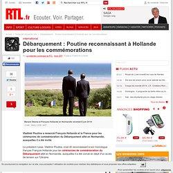 Débarquement : Poutine reconnaissant à Hollande pour les commémorations