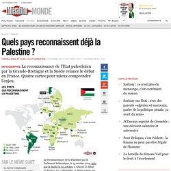 Quels pays reconnaissent déjà la Palestine? - Libération