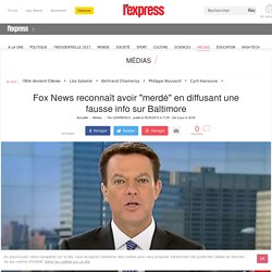 """Fox News reconnaît avoir """"merdé"""" en diffusant une fausse info sur Baltimore"""