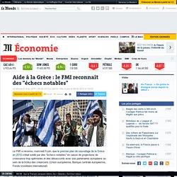 """Aide à la Grèce : le FMI reconnaît des """"échecs notables"""""""
