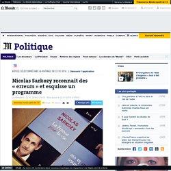 Nicolas Sarkozy reconnaît des «erreurs» et esquisse un programme
